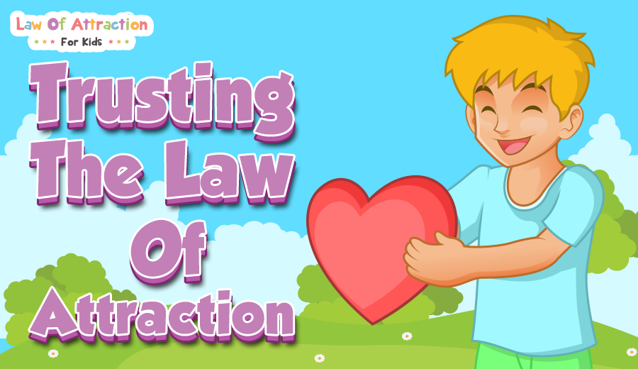 Law of Attraction  Page 3  For Kids