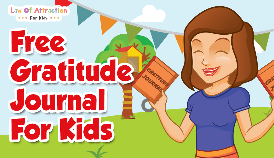 FREE Gratitude Journal for Kids  Law of Attraction